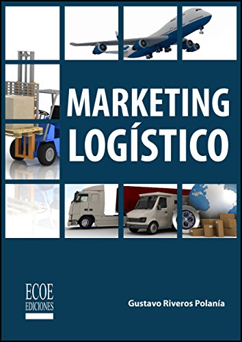 Marketing logístico por Gustavo Riveros Polanía