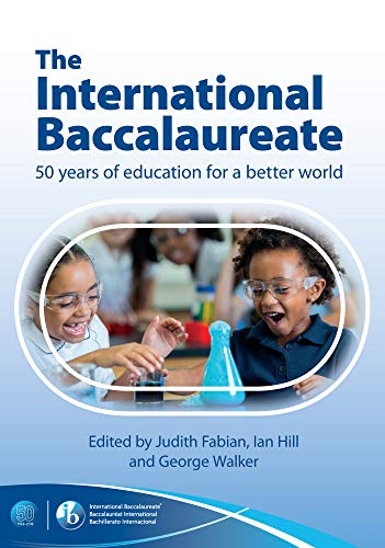 The International Baccalaureate: 50 years of education for a better world Epub Descargar