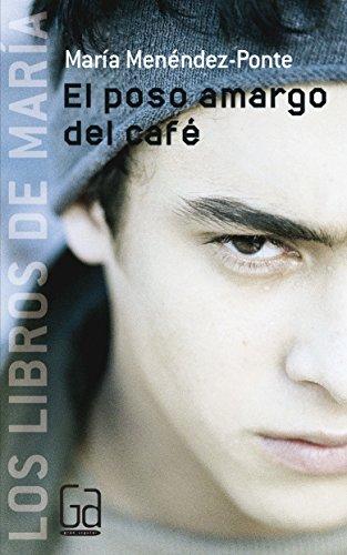 El poso amargo del café (Los libros de…) por María Menéndez-Ponte