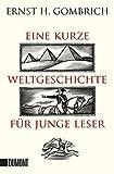 Taschenbücher: Eine kurze Weltgeschichte für junge Leser - Ernst H. Gombrich