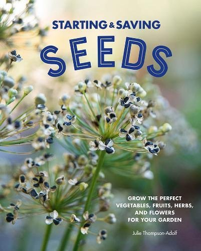 Starting & Saving Seeds: Grow the Perfect Vegetables, Fruits, Herbs, and Flowers for Your Garden (Seed Tape)