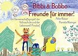 Bibbi & Bobbo - Freunde für immer!: Kinderbuch