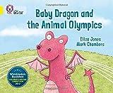 Baby Dragon and the Animal Olympics: Band 03/Yellow (Collins Big Cat)