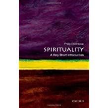 Spirituality: A Very Short Introduction (Very Short Introductions) by Sheldrake, Philip (November 29, 2012) Paperback