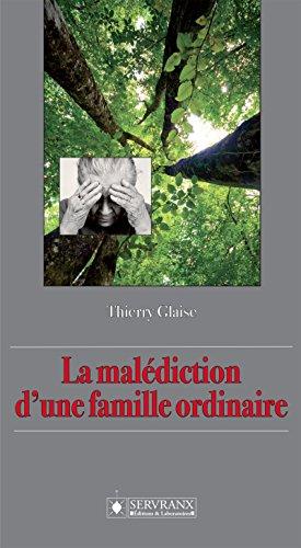 La malédiction d'une famille ordinaire par Thierry Glaise
