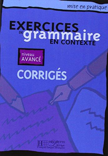 Mise en pratique grammaire - avance - corriges por Daniel Moriot