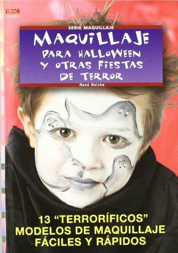 Serie Maquillaje nº 1. MAQUILLAJE PARA HALLOWEEN Y OTRAS FIESTAS DE TERROR (Cp Serie Maquillaje (drac)) (De Maquillajes Halloween)