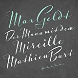 Der Mann mit dem Mireille-Mathieu-Bart: 2 CDs - Max Goldt