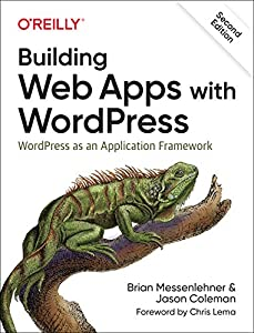 web wordpress: Building Web Apps with WordPress 2e