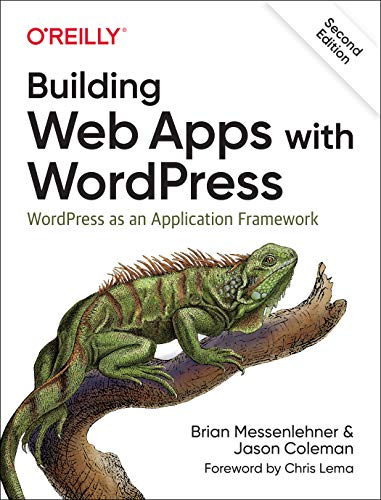Building Web Apps with WordPress: WordPress as an Application Framework (Mobile Wordpress)