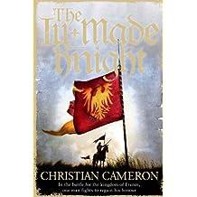 The Ill-Made Knight (Chivalry Book 1)