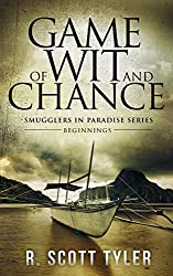 Game of Wit and Chance: Beginnings (Smugglers in Paradise Book 1) (English Edition)