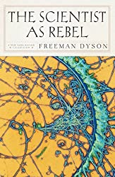 The Scientist As Rebel (New York Review Books) by Freeman Dyson (18-Sep-2008) Paperback