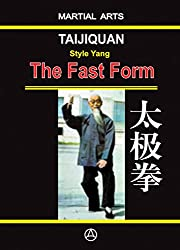 Taijiquan style Yang - The Fast form (English Edition)