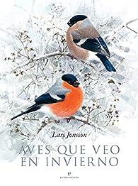 Aves que veo en invierno par Lars Jonsson