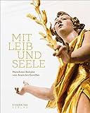 Mit Leib und Seele: Münchner Rokoko von Asam bis Günther
