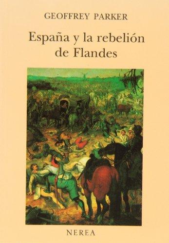 Descargar Libro España y la rebelión de Flandes (Historia) de Geoffrey Parker