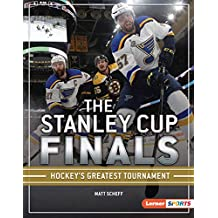 The Stanley Cup Finals: Hockey's Greatest Tournament (The Big Game (Lerner ™ Sports)) (English Edition)