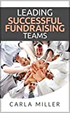Leading Successful Fundraising Teams