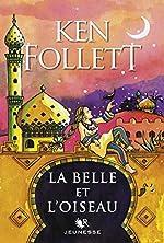 La Belle et l'Oiseau de Ken FOLLETT