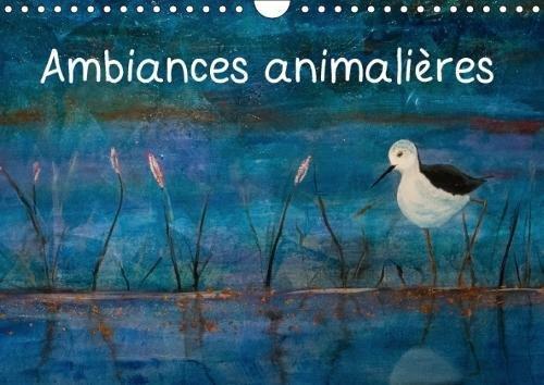Ambiances Animalieres 2018: Reproduction De Peintures Animalieres Par Christian Laurent par Christian Laurent