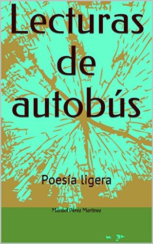Lecturas de autobús: Poesía ligera por Manuel Pérez Martínez