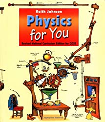 Physics for You, Revised National Curriculum Edition for GCSE: For All GCSE Examinations