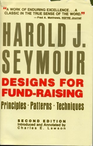 Designs for Fund-Raising: Principles, Patterns, Techniques by Harold J. Seymour (1992-02-01)