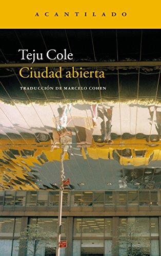 Ciudad abierta (Narrativa del Acantilado nº 31) por Teju Cole