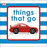 Things That Go (Bath Book)