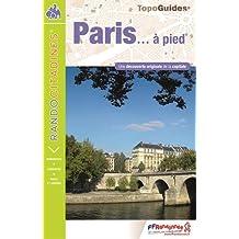 Paris a pied une decouverte originale de la capitale 2016: FFR.VI75