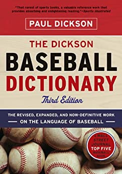 The Dickson Baseball Dictionary (Third Edition) von [Dickson, Paul]