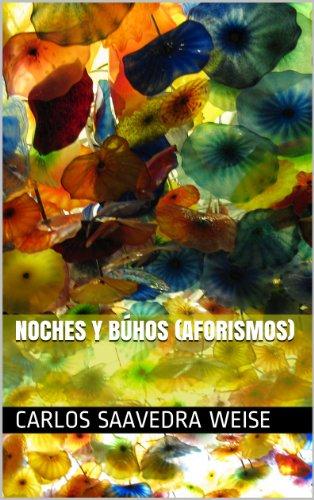 Noches y Búhos (Aforismos) por Carlos Saavedra Weise