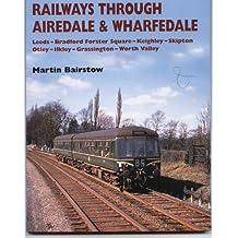 Railways Through Airedale and Wharfedale
