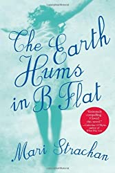 The Earth Hums in B Flat by Mari Strachan (2009-06-19)