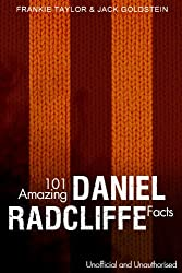 101 Amazing Daniel Radcliffe Facts (English Edition)