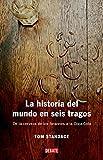 La historia del mundo en seis tragos: De la cerveza de los faraones a la Coca-Cola (HISTORIAS)