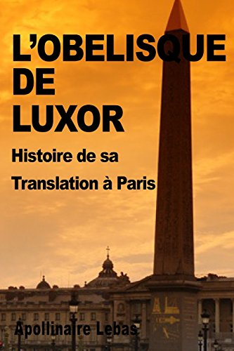 L'Obelisque de Luxor: Histoire de sa Translation a Paris