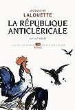 La République anticléricale : XIXe-XXe siècle