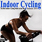 Indoor Cycling Summer 2016 (The Best Indoor Cycling Music Spinning in the Mix) & DJ Mix