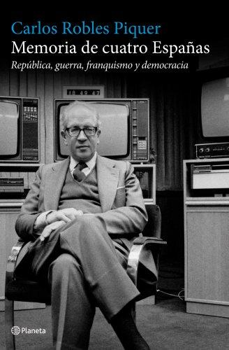 Memoria de cuatro Españas: República, guerra, franquismo y democracia ((Fuera de colección))