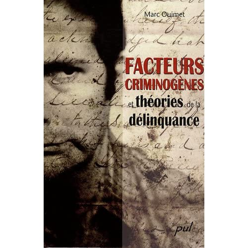 Facteurs criminogènes et théories de la délinquance