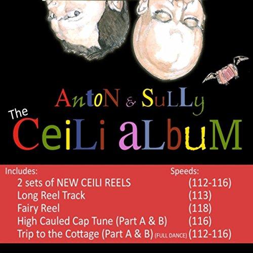 The Ceili Album: Ceili Reels, Fairy Reel, High Cauled Cap & Trip to the Cottage