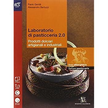 Laboratorio Di Pasticceria 2 0. Per Le Scuole Superiori. Con Espansione Online