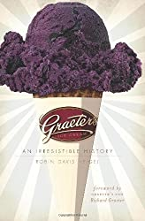 Graeter's Ice Cream:: An Irresistible History 1st edition by Robin Davis (2010) Hardcover