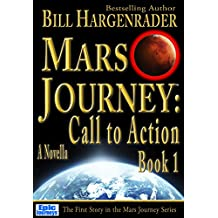 Mars Journey: Call to Action: Book 1: A Science Fiction Thriller (English Edition)