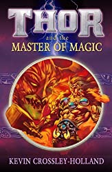 Thor and the Master of Magic (Reloaded) by Kevin Crossley Holland (2007-11-16)