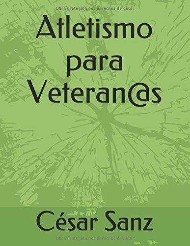 Atletismo para Veteran@s por César Sanz
