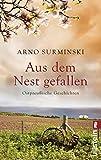 Aus dem Nest gefallen - Arno Surminski