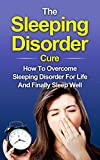 Image de Sleep: The Sleeping Disorder Cure: How To Overcome Sleeping Disorder For Life And Finally